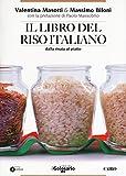 Il libro del riso italiano. Dalla risaia al piatto