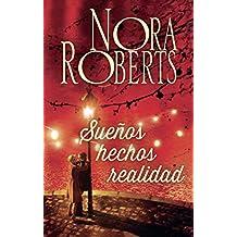 Sueños hechos realidad (Nora Roberts)