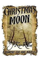 [Christmas Moon] (By (author) J R Rain) [published: April, 2015]