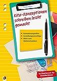 Kita-Konzeptionen schreiben leicht gemacht: Formulierungshilfen, Gestaltungsvorschläge, Ideen zum Weiterentwickeln (Textwerkstatt für Erzieherinnen)