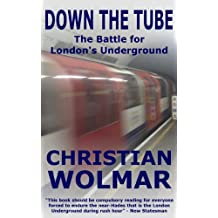 Down The Tube: The Battle for London's Underground (English Edition)