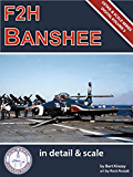 F2H Banshee in Detail & Scale Part 1: Prototypes Through F2H-2 Variants (Digital Detail & Scale Series Book 3) (English Edition)