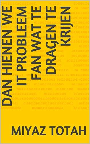 Dan hienen we it probleem fan wat te dragen te krijen  (Frisian Edition)