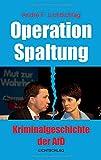Operation Spaltung: Kriminalgeschichte der AfD