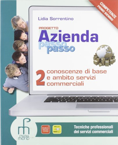 Progetto azienda passo passo prof. Con espansione online. Per gli Ist. professionali: 2