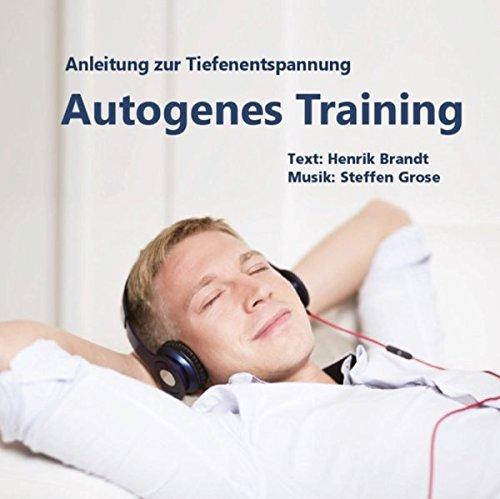 Autogenes Training: Anleitung zur Tiefenentspannung