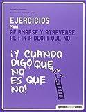 Ejercicios para afirmarse y atreverse al fin a decir que no (Terapias Libros de ejercicios)