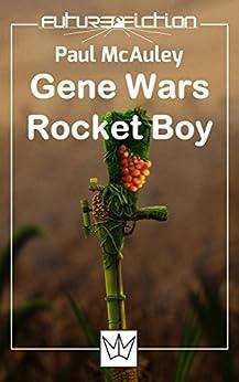 Gene Wars + Rocket Boy (Future Fiction Book 7) by [McAuley, Paul]