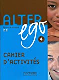 Alter Ego 4: Methode de Francais B2 by Annie Berthet (December 01,2014)