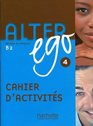 Alter Ego 4: Methode de Francais B2 by Annie Berthet (December 01,2014)