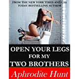 Open Your Legs for my Two Brothers (English Edition)