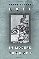 Evil in Modern Thought: An Alternative History of Philosophy (Princeton Classics) by Susan Neiman (2004-03-21)