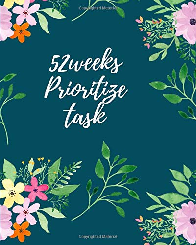 52 Weeks Prioritize Task: 12 Months Planner and Schedule Organizer To-Do List Essential assignment to Plan with Level of Importance for Work