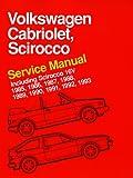 Volkswagen Cabriolet, Scirocco Service Manual 1985, 1986, 1987, 1988, 1989, 1990, 1991, 1992, 1993: Including Scirocco 1