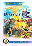 Praying to Dismantle Witchcraft (English Edition)
