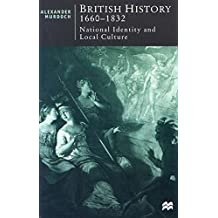 British History, 1660-1832: National Identity and Local Culture (British Studies Series)