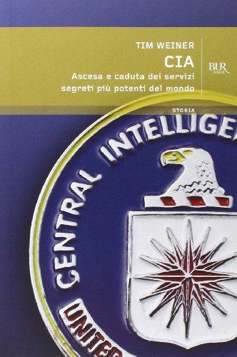 CIA. Ascesa e caduta dei servizi segreti più potenti del mondo (Storia) por Tim Weiner