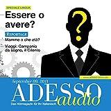 ADESSO Audio - Verbi ausiliari: Essere o avere. 9/2011: Italienisch lernen Audio - Haben oder sein