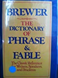 The Dictionary of Phrase and Fable : Classic Edition