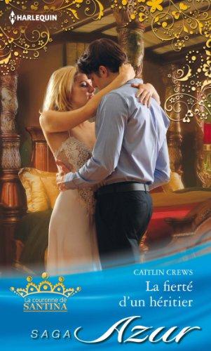 Télécharger en ligne La fierté d'un héritier : Saga La couronne de Santina, vol. 4 epub, pdf