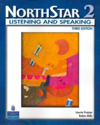 NorthStar: Listening and Speaking Level 2, 3rd Edition 3rd by Mills, Robin, Frazier, Laurie (2008) Paperback