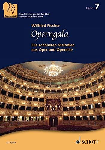 Operngala: Die schönsten Melodien aus Oper und Operette. 3-stimmiger gemischter Chor (SABar) a cappella und Klavier. Chorpartitur. (Chor zu dritt)