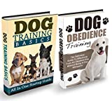 Dog Training: The Ultimate Dog Training Bundle: Training Basics And How To Effectively Train An Obedient Dog Without Being A Dog Whisperer (Dog Training, Obedience Training, Dog Training Guide)