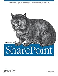 Essential SharePoint: Microsoft Office Document Collaboration in Action by Jeff Webb (2005-05-27)