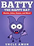 Children Books: Batty the Bat (Bedtime Stories for Ages 4-8): Fun Short Stories, Funny Jokes, and Puzzles (Fun Time Series for Beginning Readers)