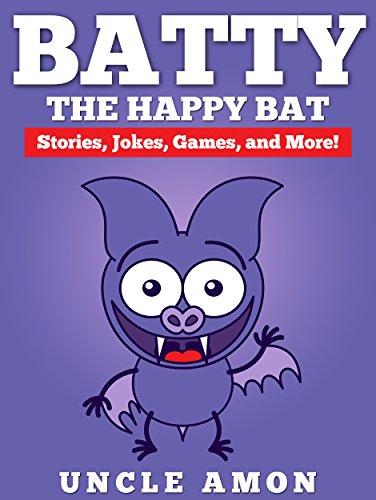 Batty the Happy Bat: Fun Short Stories, Jokes, Games, and More! (Fun ...