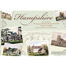 Hampshire: Volume 2: Southampton and North Hampshire: Discovering the 19th Century World of Portsmouth Artist R.H.C. Ubsdell by Chris Brindle (2012-10-01)