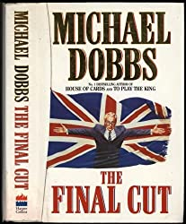 The Final Cut by Michael Dobbs (1995-01-24)