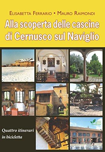 Alla scoperta delle cascine di Cernusco sul Naviglio. Quattro itinerari in bicicletta (Guide) por Elisabetta Ferrario