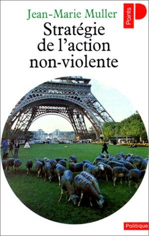 Stratégie de l'action non-violente par Jean-Marie Muller