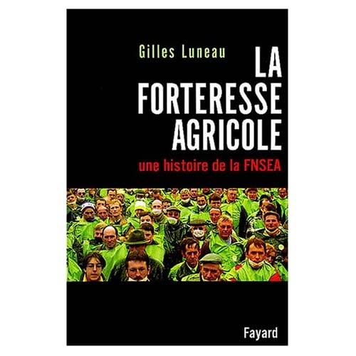 La forteresse agricole - une histoire de la FNSEA