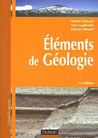 Eléments de géologie par Charles Pomerol, Maurice Renard, Yves Lagabrielle