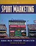 Sport Marketing 2nd (second) Revised Edition by Mullin, Bernard J., Hardy, Stephen, Sutton, William A. published by Huma