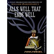 All's Well That Ends Well: Unabridged (Arkangel complete Shakespeare)