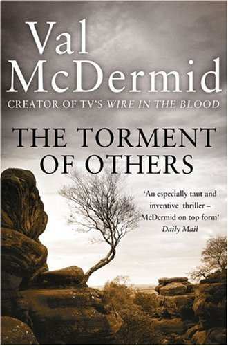 The Torment of Others (Tony Hill and Carol Jordan, Book 4) by Val McDermid (2010-03-04)