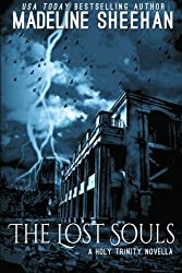 The Lost Souls: Holy Trinity Trilogy (The Holy Trinity) (Volume 3) by Madeline Sheehan (2014-02-15)