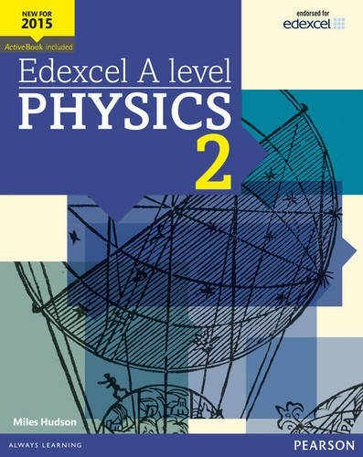 Edexcel A Level Physics Student Book 2 + Activebook (Edexcel GCE Science 2015) by Miles Hudson (2015-11-24)