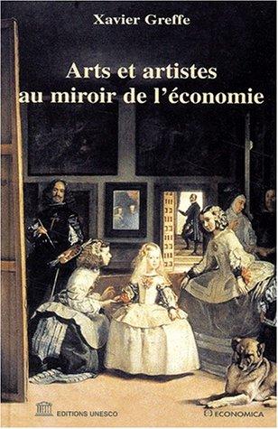 Arts et artistes au miroir de l'économie par Xavier Greffe