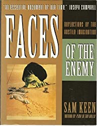 Faces of the Enemy: Reflections of the Hostile Imagination by Sam Keen (1991-09-23)