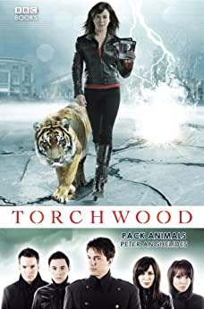 Torchwood: Pack Animals (Torchwood Series Book 7) by [Anghelides, Peter]