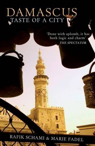Damascus: Taste of a City by Rafik Schami (2010-08-01)