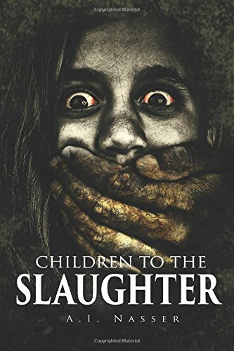 Children To The Slaughter: Volume 1 (Slaughter Series)