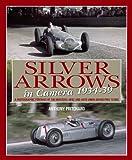 Silver Arrows in Camera: A Photographic Portrait of the Mercedes-Benz and Auto Union Grand Prix Teams 1934-39