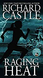 [(Raging Heat)] [By (author) Richard Castle] published on (August, 2015)