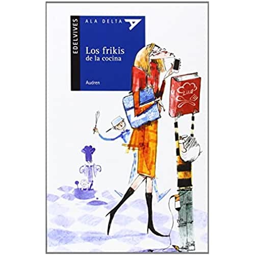 dia del orgullo friki Los Frikis De La Cocina (Ala Delta (Serie Azul))