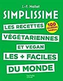 SIMPLISSIME - Recettes végétariennes et vegan: Les recettes végétariennes et vegan les plus...